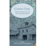 Convict Lives: Female Convicts at the New Norfolk Asylum